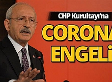 CHP kurultayına koronavirüs engeli