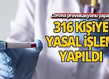 Corona provokasyonu yapan 316 hesap sahibi hakkında adli işlem yapıldı