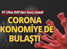Dünya zor durumda... 81 ülke IMF'den borç istedi