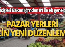 İçişleri Bakanlığı 81 İl valiliğine pazar yerleri hakkında yeni bir genelge gönderdi