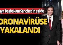 İspanya Başbakanı Sanchez'in eşi de koronavirüse yakalandı