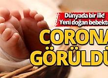 Yeni doğan bir bebekte corona vakası görüldü