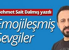 """Mehmet Sait Dalmış yazdı: """"Emojileşmiş sevgiler"""""""