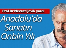 """Prof. Dr. Nevzat Çevik: """"Anadolu'da Sanatın Onbin Yılı"""""""
