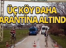 Türkiye'de üç köy daha karantinaya alındı