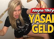 Aleyna Tilki'ye yasak geldi!