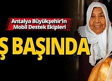 Antalya Büyükşehir'in Mobil Destek Ekipleri iş başında
