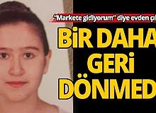Antalya'da 16 yaşındaki genç kız market bahanesiyle evi terk etti
