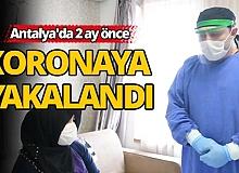 Antalya'da 2 ay önce koronaya yakalandı
