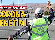 Antalya'da emniyetinden korona cezası
