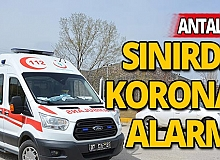Antalya sınırında kontrole giren ateşi yüksek sürücü hastaneye sevk edildi