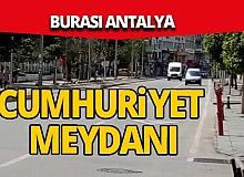 Burası Antalya Cumhuriyet Meydanı
