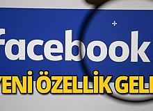 Facebook'tan kullanıcılarına yeni özellik!