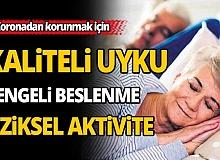 Kaliteli uyku, dengeli beslenme ve fiziksel aktivite önemli