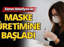 Kemer Belediyesi de maske üretimi başladı