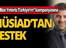 """MÜSİAD'tan """"Biz Bize Yeteriz Türkiye'"""" Kampanyasına tam destek"""