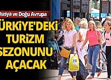 Rusya ve Doğu Avrupa, Türkiye'deki turizm sezonunu açacak