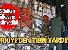 Türkiye'den 5 balkan ülkesine tıbbi yardım!