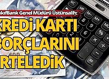 VakıfBank Genel Müdürü Üstünsalih: 65 bin müşterimizin kredi kartı borçlarını erteledik