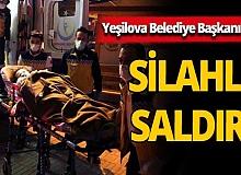 Salda Gölü'nün ilçesi Yeşilova Belediye Başkanı'na silahlı saldırı