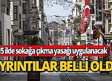 14 büyükşehir ve Zonguldak'ta hafta sonu sokağa çıkma kısıtlaması uygulanacak