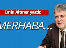"""Araştırmacı yazar Emin Altıner: """"Merhaba.."""""""