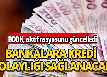 BDDK'dan bankalara kredi kolaylığı!