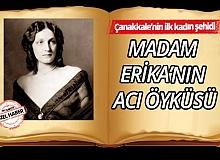 Çanakkale'nin ilk kadın şehidi Madam Erika'nın acı öyküsü...