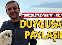 Ersin Korkut, yeni köpeğinin fotoğrafını duygusal bir mesajla paylaştı