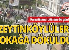 Karantina altındaki Zeytinköy'de halk ayaklandı!