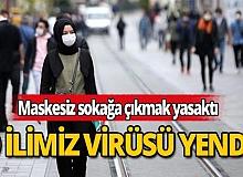 Maskesiz sokağa çıkmanın yasak olduğu ilimiz koronavirüsü yendi