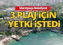Muratpaşa 3 plaj için yetki ve izin talebinde bulundu