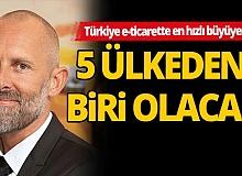 Türkiye e-ticarette en hızlı büyüyen 5 ülkeden biri olacak