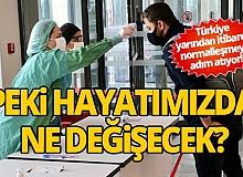 Türkiye yarından itibaren normalleşmeye adım atıyor!