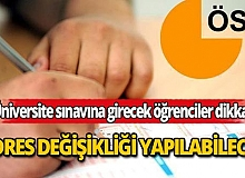 YKS ile MSÜ'ye başvuran adayların sınav merkezi değişiklik talepleri alınacak