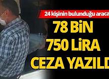 24 kişinin bulunduğu araca rekor ceza
