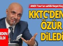 ANEX Tur'un sahibi Neşet Koçkar KKTC'den özür diledi