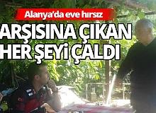 Antalya'da ev sahibi uyurken sinekliği bile çaldılar