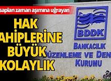 BDDK'dan hak sahiplerine kolaylık