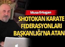 Ertugan, Shotokan Karate Federasyonu Türkiye As Başkanlığı'na atandı