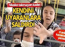 Maske takmayan kadın otobüste terör estirdi