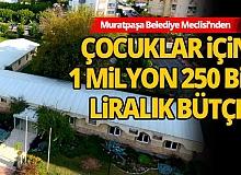 Çocuklar için 1 milyon 250 bin liralık bütçe