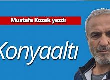 """Mustafa Kozak yazdı: """"Konyaaltı"""""""