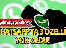 Sosyal medya çalkalanıyor! WhatsApp'ın 3 özelliği ortadan kayboldu