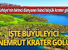 Türkiye'nin birinci dünyanın ikinci büyük Nemrut Krater Gölü eşsiz manzarası ile büyülüyor