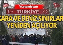 Yunanistan, Türkiye ile kara ve deniz sınırlarını yeniden açıyor