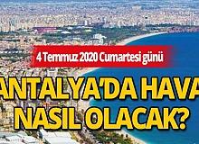 4 Temmuz 2020 Cumartesi günü Antalya'da hava nasıl olacak?