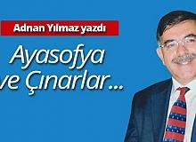 """Adnan Yılmaz: """"Ayasofya ve Çınarlar..."""""""