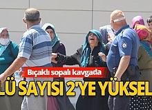 Antalya Kepez Haberi: Bıçaklı sopalı kavgada ölü sayısı 2'ye yükseldi