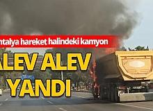 Antalya'da korkutan kamyon yangını